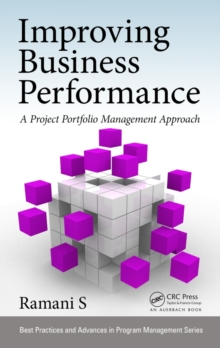 Improving Business Performance : A Project Portfolio Management Approach, PDF eBook