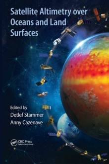Satellite Altimetry Over Oceans and Land Surfaces, Hardback Book