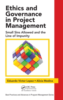 Ethics and Governance in Project Management : Small Sins Allowed and the Line of Impunity, PDF eBook