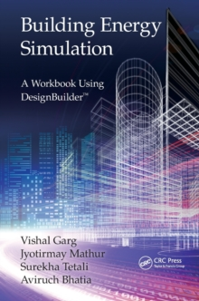 Building Energy Simulation : A Workbook Using DesignBuilder (TM), Paperback Book
