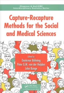 Capture-Recapture Methods for the Social and Medical Sciences, Hardback Book