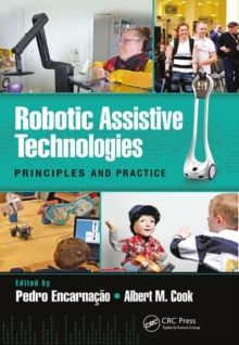 Robotic Assistive Technologies : Principles and Practice, Hardback Book