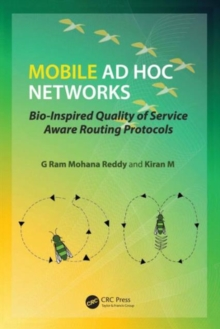 Mobile Ad Hoc Networks : Bio-Inspired Quality of Service Aware Routing Protocols, Hardback Book