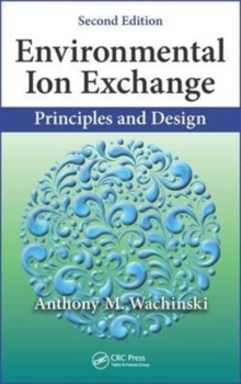 Environmental Ion Exchange : Principles and Design, Hardback Book