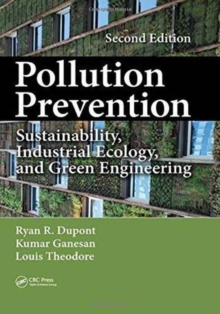 Pollution Prevention : Sustainability, Industrial Ecology, and Green Engineering, Hardback Book