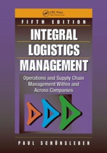 Integral Logistics Management : Operations and Supply Chain Management Within and Across Companies, Fifth Edition, Hardback Book