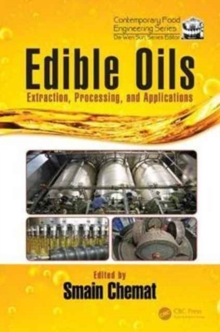 Edible Oils : Extraction, Processing, and Applications, Hardback Book