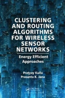 Clustering and Routing Algorithms for Wireless Sensor Networks : Energy Efficiency Approaches, Hardback Book