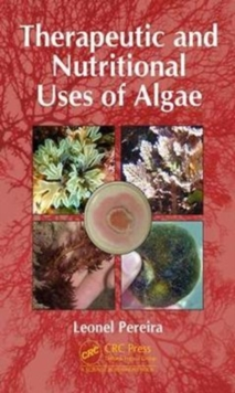 Therapeutic and Nutritional Uses of Algae, Hardback Book