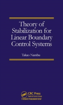 Theory of Stabilization for Linear Boundary Control Systems, Hardback Book