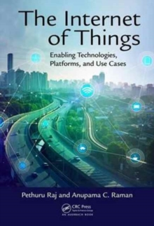 The Internet of Things : Enabling Technologies, Platforms, and Use Cases, Hardback Book