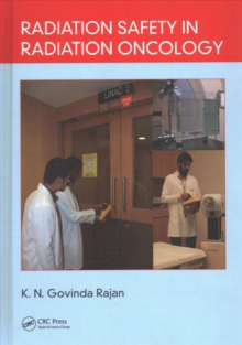 Radiation Safety in Radiation Oncology, Hardback Book