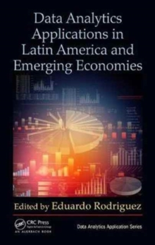 Data Analytics Applications in Latin America and Emerging Economies, Hardback Book