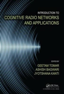 Introduction to Cognitive Radio Networks and Applications, Hardback Book