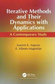 Iterative Methods and Their Dynamics with Applications : A Contemporary Study, Hardback Book