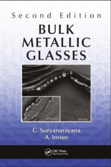 Bulk Metallic Glasses, Second Edition, Hardback Book