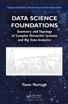 Data Science Foundations : Geometry and Topology of Complex Hierarchic Systems and Big Data Analytics, Hardback Book