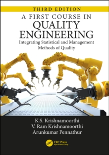 A First Course in Quality Engineering : Integrating Statistical and Management Methods of Quality, Third Edition, PDF eBook