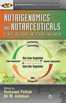 Nutrigenomics and Nutraceuticals : Clinical Relevance and Disease Prevention, Hardback Book