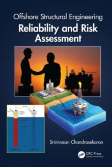 Offshore Structural Engineering : Reliability and Risk Assessment, Hardback Book
