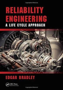 Reliability Engineering : A Life Cycle Approach, Hardback Book