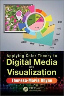 Applying Color Theory to Digital Media and Visualization, Paperback / softback Book