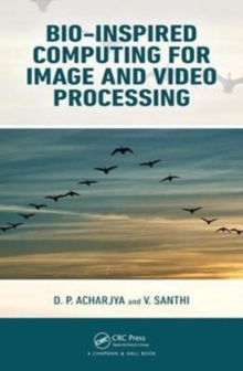 Bio-Inspired Computing for Image and Video Processing, Hardback Book
