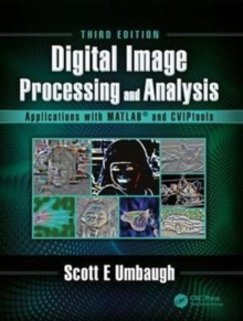 Digital Image Processing and Analysis : Applications with MATLAB (R) and CVIPtools, Third Edition, Hardback Book
