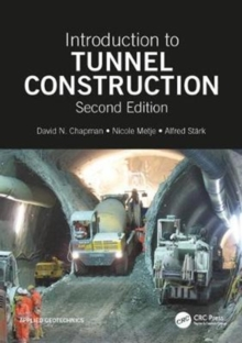 Introduction to Tunnel Construction, Second Edition, Paperback Book