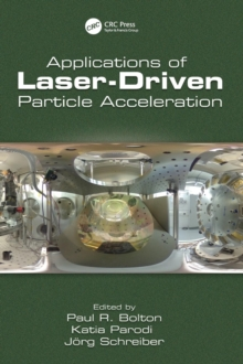Applications of Laser-Driven Particle Acceleration, Hardback Book