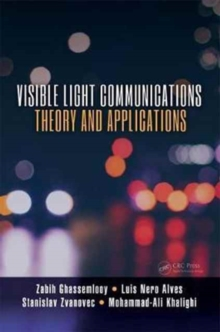 Visible Light Communications : Theory and Applications, Hardback Book