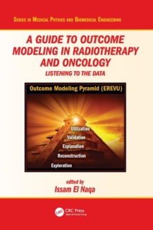 A Guide to Outcome Modeling In Radiotherapy and Oncology : Listening to the Data, Hardback Book