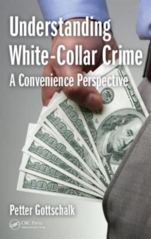 Understanding White-Collar Crime : A Convenience Perspective, Hardback Book