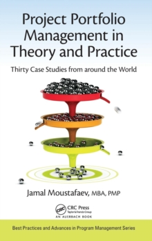 Project Portfolio Management in Theory and Practice : Thirty Case Studies from around the World, Hardback Book