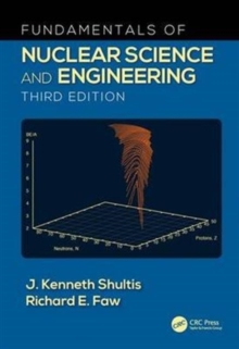 Fundamentals of Nuclear Science and Engineering Third Edition, Hardback Book