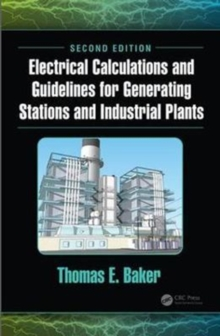 Electrical Calculations and Guidelines for Generating Stations and Industrial Plants, Second Edition, Hardback Book