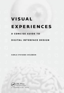 Visual Experiences : A Concise Guide to Digital Interface Design, Paperback Book
