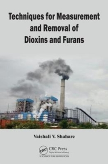Techniques for Measurement and Removal of Dioxins and Furans, Hardback Book