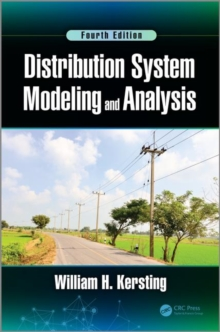 Distribution System Modeling and Analysis, Fourth Edition, Hardback Book