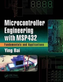 Microcontroller Engineering with MSP432 : Fundamentals and Applications, Hardback Book