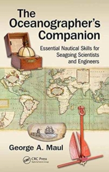 The Oceanographer's Companion : Essential Nautical Skills for Seagoing Scientists and Engineers, Paperback Book