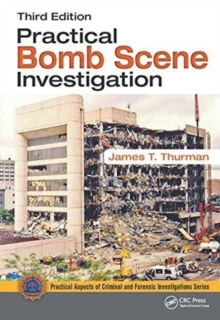 Practical Bomb Scene Investigation, Third Edition, Hardback Book