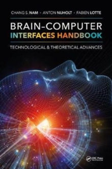Brain-Computer Interfaces Handbook : Technological and Theoretical Advances, Hardback Book