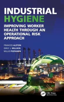 Industrial Hygiene : Improving Worker Health through an Operational Risk Approach, Hardback Book