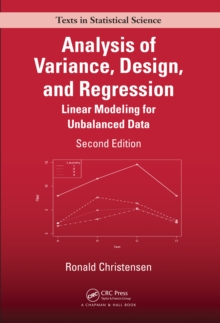 Analysis of Variance, Design, and Regression : Linear Modeling for Unbalanced Data, Second Edition, PDF eBook