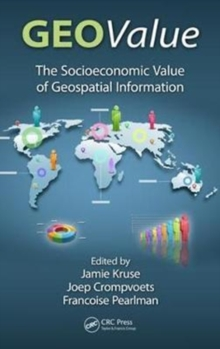 GEOValue : The Socioeconomic Value of Geospatial Information, Hardback Book