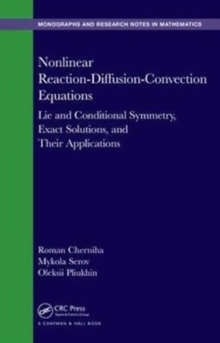 Nonlinear Reaction-Diffusion-Convection Equations : Lie and Conditional Symmetry, Exact Solutions and Their Applications, Hardback Book