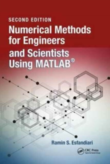 Numerical Methods for Engineers and Scientists Using MATLAB (R), Second Edition, Hardback Book