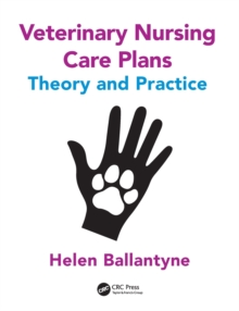 Veterinary Nursing Care Plans : Theory and Practice, Paperback Book