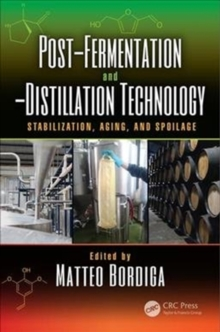 Post-Fermentation and -Distillation Technology : Stabilization, Aging, and Spoilage, Hardback Book